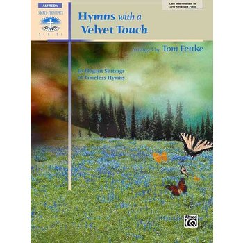 Product Image: Hymns With a Velvet Touch: Late Intermediate to Early Advanced Piano: 10 Elegant Settings of Timeless Hymns (Sacred Performer Collections)